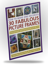 Related Product - How to Make and Decorate 30 Fabulous Picture Frames