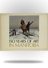 150 Years of Art in Manitoba