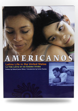Americanos: Latino Life in the United States