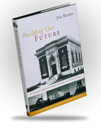 Building Our Future: A People's Architectural History of Saskatchewan - Image 1