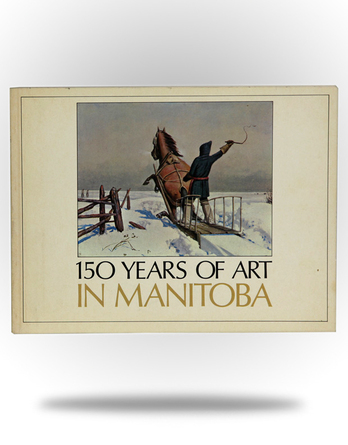 150 Years of Art in Manitoba - Image 1